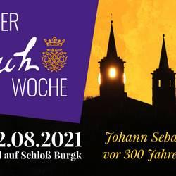 BachWoche 2021 in Schleiz und auf Schloß Burgk